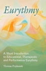 Eurythmy : A Short Introduction to Educational, Therapeutic and Performance Eurythmy - Book