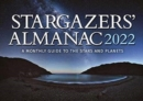 Stargazers' Almanac: A Monthly Guide to the Stars and Planets : 2022 - Book