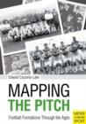 Mapping the Pitch : Football Formations Through the Ages - Book