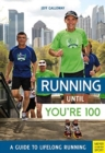 Running until You're 100: A Guide to Lifelong Running (5th edition) - Book