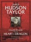 James Hudson Taylor : Called by God Into the Heart of the Dragon - Book