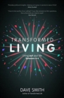 Transformed Living : Living Out Your Life - Ephesians 4-6 - Book