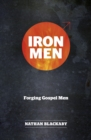 Iron Men : Forging Gospel Men - Book