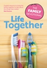 Life Together : The Family Devotional - Book