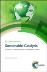 Sustainable Catalysis : With Non-endangered Metals, Parts 1 and 2 - Book