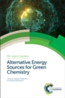 Alternative Energy Sources for Green Chemistry - Book