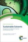Sustainable Solvents : Perspectives from Research, Business and International Policy - Book