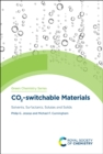 CO2-switchable Materials : Solvents, Surfactants, Solutes and Solids - Book
