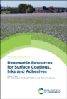 Renewable Resources for Surface Coatings, Inks and Adhesives - Book