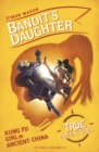 Bandit's Daughter : Kung Fu Girl in Ancient China - Book