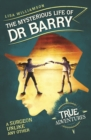 The Mysterious Life of Dr Barry : A Surgeon Unlike Any Other - Book