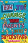 How to Change Your Parents into Superstars - Book