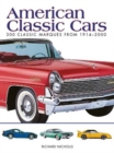American Classic Cars : 300 Classic Marques from 1914-2000 - Book