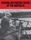 Weapons and Fighting Tactics of the Waffen-Ss - Book