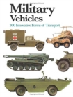 Military Vehicles : 300 Innovative Forms of Transport - Book