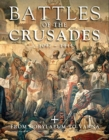 Battles of the Crusades : From Dorylaeum to Varna - Book