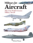 Military Jet Aircraft : 300 of the World's Greatest Military Jet Aircraft - Book