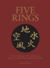 Five Rings : The Classic Text on Mastery in Swordsmanship, Leadership and Conflict: A New Translation - Book