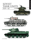 Soviet Tank Units 1939-45 : The Essential Tank Identification Guide - Book