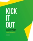 Kick It Out : 25 Years of Campaigning for Equality in Football - Book