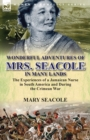 Wonderful Adventures of Mrs. Seacole in Many Lands : The Experiences of a Jamaican Nurse in South America and During the Crimean War - Book