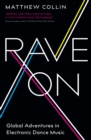 Rave On : Global Adventures in Electronic Dance Music - eBook