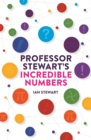 Professor Stewart's Incredible Numbers - eBook