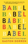 Babel : Around the World in Twenty Languages - eBook