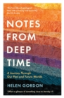 Notes from Deep Time : A Journey Through Our Past and Future Worlds - eBook