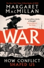 War : How Conflict Shaped Us - eBook