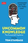 Uncommon Knowledge : Extraordinary Things That Few People Know - eBook
