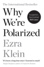Why We're Polarized : The International Bestseller from the Founder of Vox.com - eBook