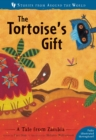 The Tortoise's Gift : A Tale from Zambia - Book
