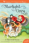 Starlight Grey : A Tale from Russia - Book