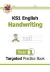 KS1 English Targeted Practice Book: Handwriting - Year 1 - Book