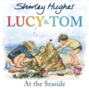 Lucy and Tom at the Seaside - Book