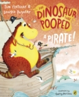 The Dinosaur that Pooped a Pirate - Book