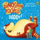 The Dinosaur That Pooped Daddy! - Book