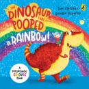 The Dinosaur That Pooped A Rainbow! - Book