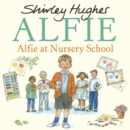 Alfie at Nursery School - Book