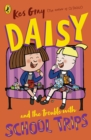 Daisy and the Trouble with School Trips - Book