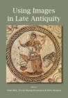 Using Images in Late Antiquity - Book