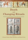 Death and Changing Rituals : Function and meaning in ancient funerary practices - Book