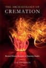 The Archaeology of Cremation : Burned Human Remains in Funerary Studies - Book