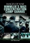 Himmler's Nazi Concentration Camp Guards - eBook