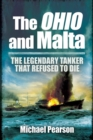 The Ohio and Malta : The Legendary Tanker That Refused to Die - eBook