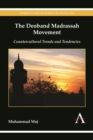 The Deoband Madrassah Movement : Countercultural Trends and Tendencies - Book