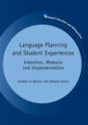 Language Planning and Student Experiences : Intention, Rhetoric and Implementation - Book