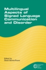 Multilingual Aspects of Signed Language Communication and Disorder - eBook