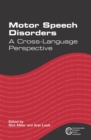 Motor Speech Disorders : A Cross-Language Perspective - Book